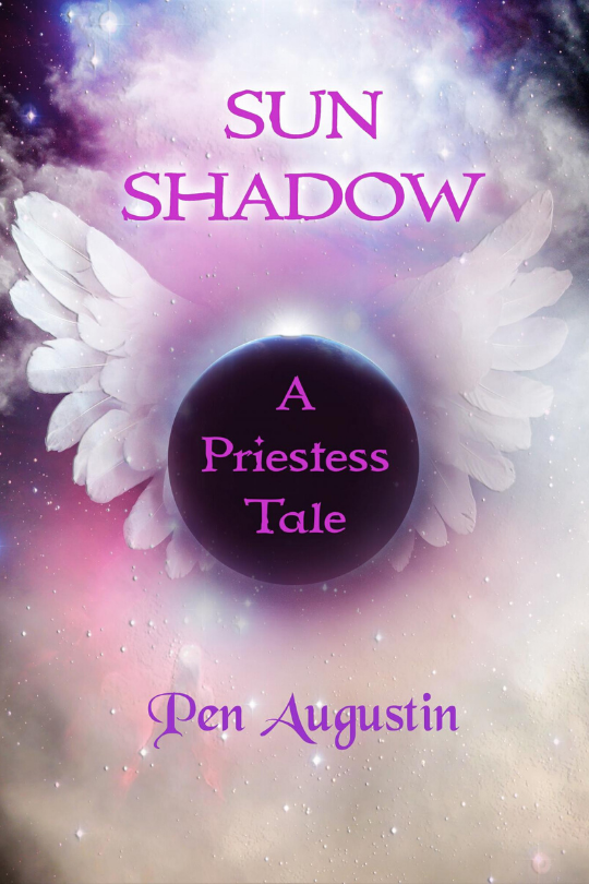 Sun Shadow Book Cover ~ A Priestess Tale by Pen Augustin